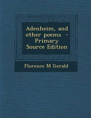 Adenheim, and Other Poems - Primary Source Edition