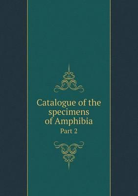 Catalogue of the Specimens of Amphibia Part 2