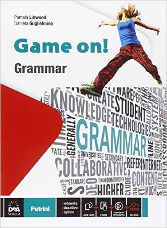 Game on! Grammar. Per le Scuole Superiori