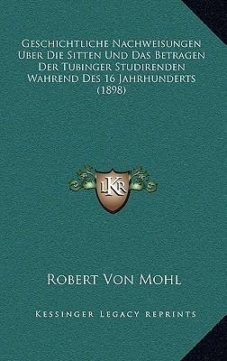 Geschichtliche Nachweisungen Uber Die Sitten Und Das Betragen Der Tubinger Studirenden Wahrend Des 16 Jahrhunderts (1898)