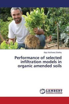Performance of selected infiltration models in organic amended soils