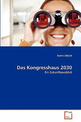 Das Kongresshaus 2030
