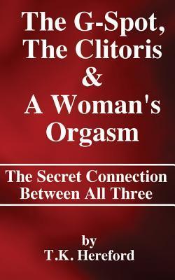 The G-Spot, the Clitoris & A Woman's Orgasm