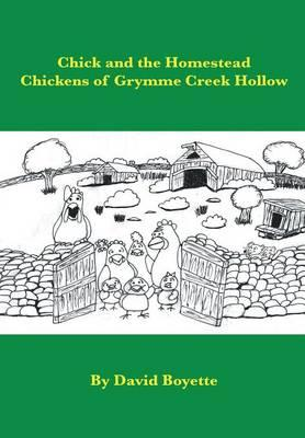 Chick and the Homestead Chickens of Grymme Creek Hollow