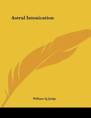 Astral Intoxication