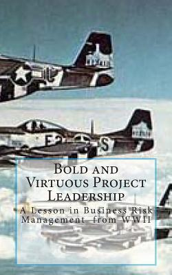 Bold and Virtuous Project Leadership