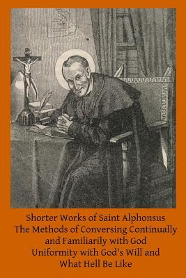 Shorter Works of Saint Alphonsus