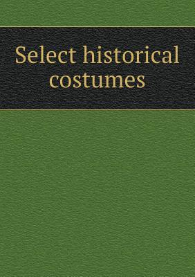 Select Historical Costumes