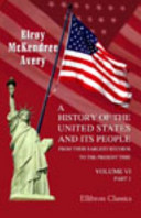 A History of the United States and Its People from Their Earliest Records to the Present Time