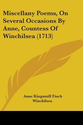 Miscellany Poems, on Several Occasions by Anne, Countess of Winchilsea