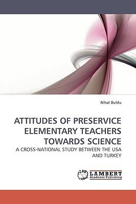 ATTITUDES OF PRESERVICE ELEMENTARY TEACHERS TOWARDS SCIENCE