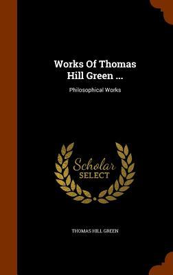 Works of Thomas Hill...