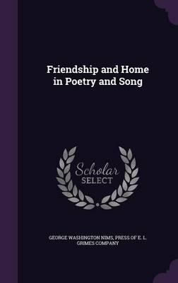 Friendship and Home in Poetry and Song
