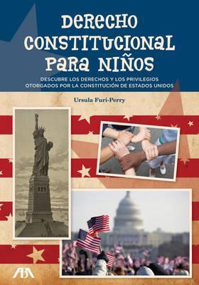 Derecho constitucional para niños / Constitutional law for children