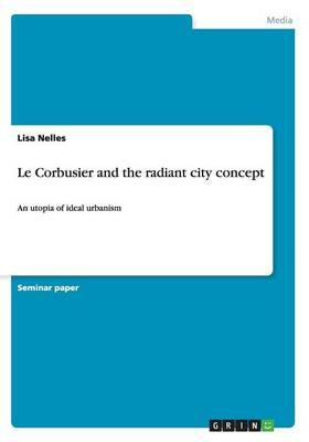 Le Corbusier and the radiant city concept