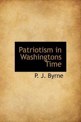 Patriotism in Washingtons Time