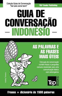Guia de Conversação Português-Indonésio e dicionário conciso 1500 palavras