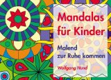 Mandalas - malend zur Ruhe kommen