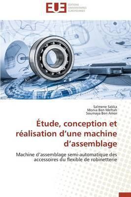 Etude, Conception et Réalisation d une Machine d Assemblage