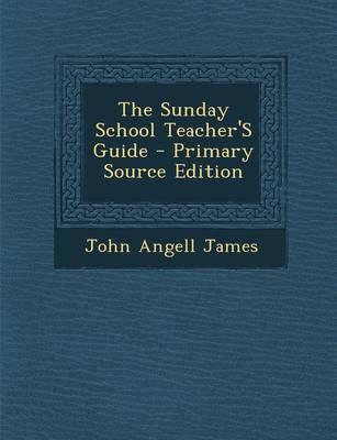 The Sunday School Teacher's Guide