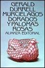 Murcielagos Dorados y Palomas Rosas
