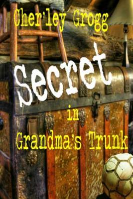 The Secret in Grandma's Trunk