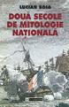 Două secole de mitologie națională