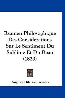 Examen Philosophique Des Considerations Sur Le Sentiment Du Sublime Et Du Beau (1823)