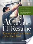 ACE the IT Resume : Resumes and Cover Letters to Get You Hired