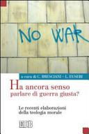 Ha ancora senso parlare di guerra giusta? Le recenti elaborazione della teologia morale