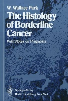 The Histology of Borderline Cancer