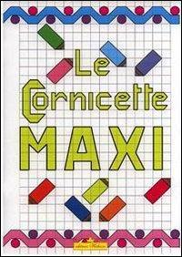 Cornicette maxi. Ediz. illustrata