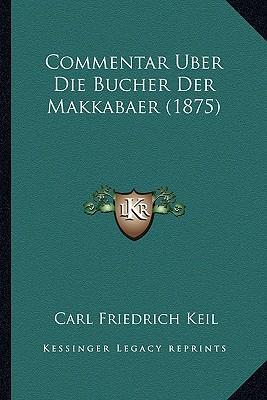 Commentar Uber Die Bucher Der Makkabaer (1875)