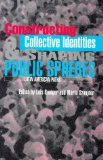Constructing Collective Identities and Shaping Public Spheres