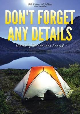 Don't Forget any Details - Camping Planner and Journal