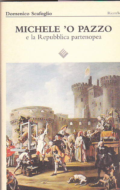 Michele 'o Pazzo e la rivoluzione partenopea