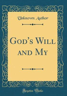 God's Will and My (Classic Reprint)