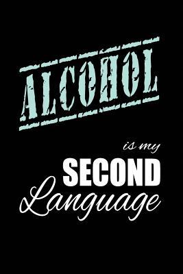 Alcohol Is My 2nd Language