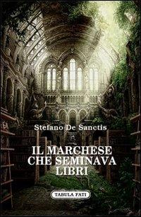Il marchese che seminava libri