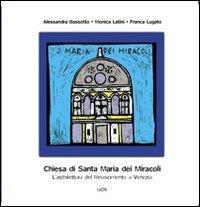 La chiesa di Santa Maria dei miracoli. L'architettura del Rinascimento a Venezia. Ediz. illustrata