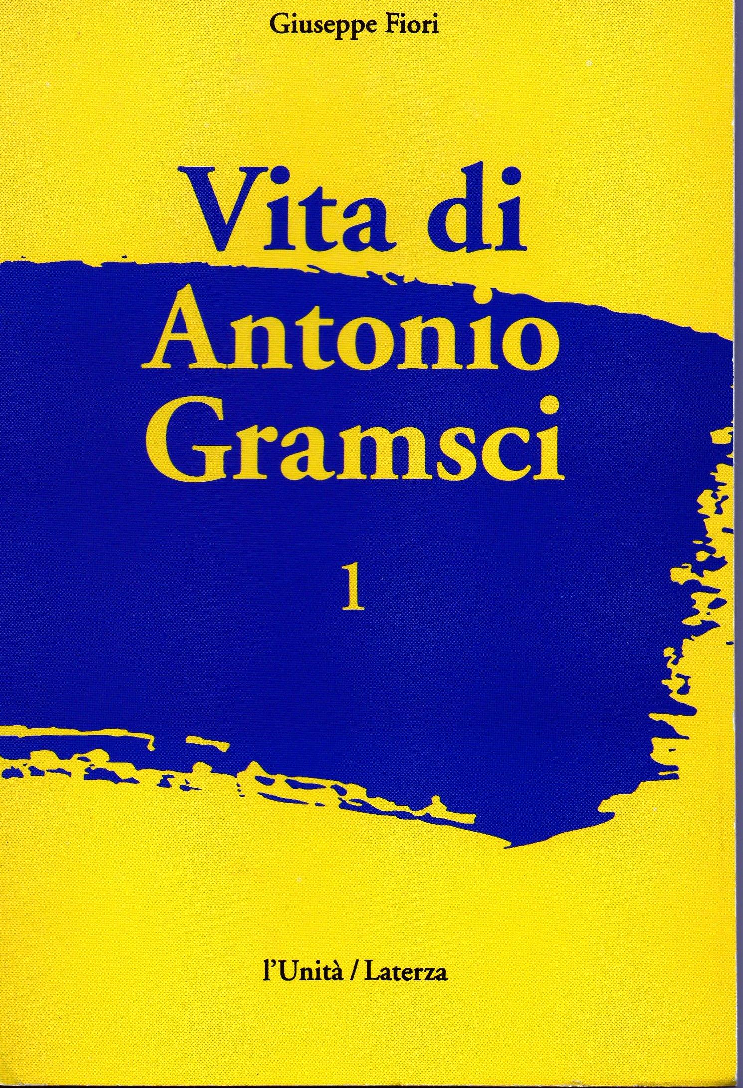 Vita di Antonio Gramsci vol. 1
