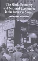 The World Economy and National Economies in the Interwar Slump