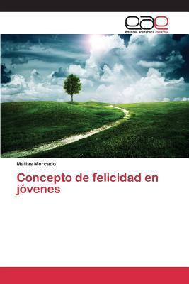 Concepto de felicidad en jóvenes