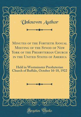 Minutes of the Fortieth Annual Meeting of the Synod of New York of the Presbyterian Church in the United States of America