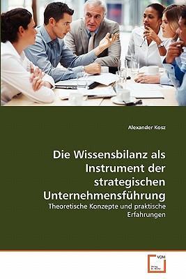 Die Wissensbilanz als Instrument der strategischen Unternehmensführung