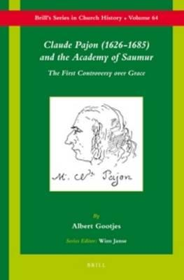 Claude Pajon, 1626-1685, and the Academy of Saumur