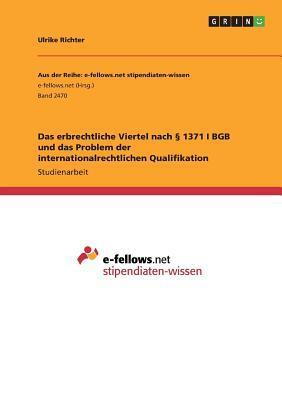 Das erbrechtliche Viertel nach § 1371 I BGB und das Problem der internationalrechtlichen Qualifikation