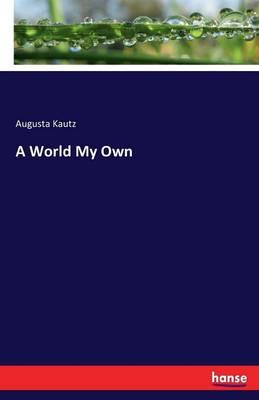 A World My Own