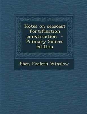 Notes on Seacoast Fortification Construction