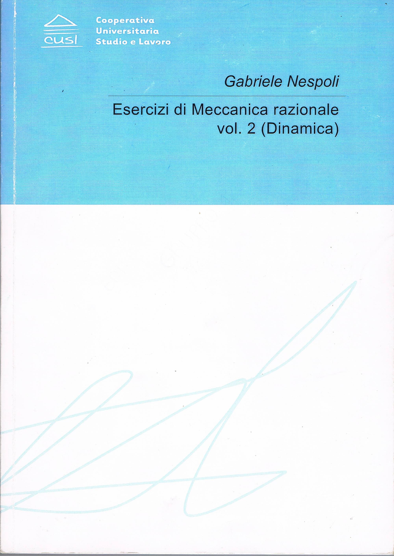 Esercitazioni di meccanica razionale - vol. 2 (dinamica)